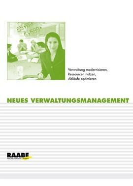 Neues Verwaltungsmanagement: Verwaltung modernisieren, Ressourcen nutzen, Abläufe optimieren